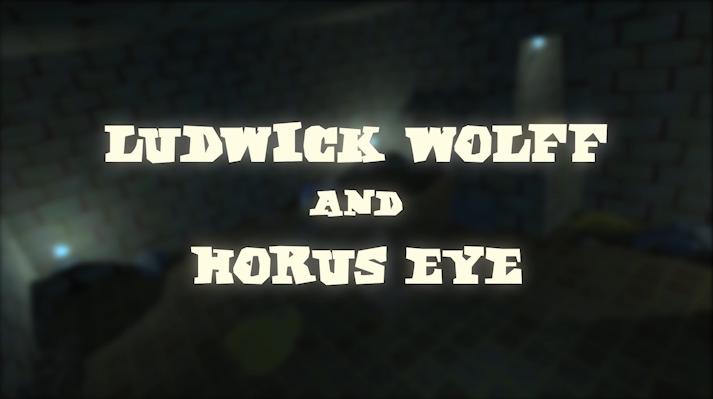 Ludwick Wolff & The Horus Eye